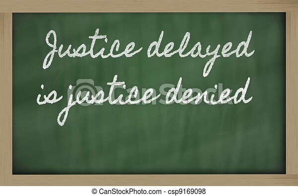 handwriting blackboard writings - Justice delayed is justice denied - csp9169098