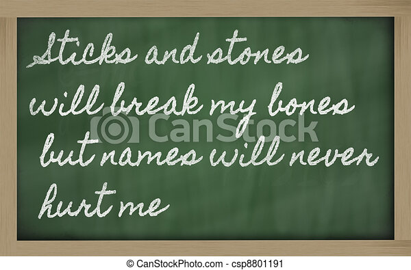 handwriting blackboard writings - Sticks and stones will break my bones but names  will never hurt me - csp8801191