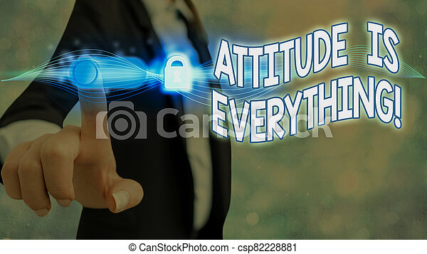 Handwriting text Attitude Is Everything. Concept meaning Personal Outlook Perspective Orientation Behavior. - csp82228881