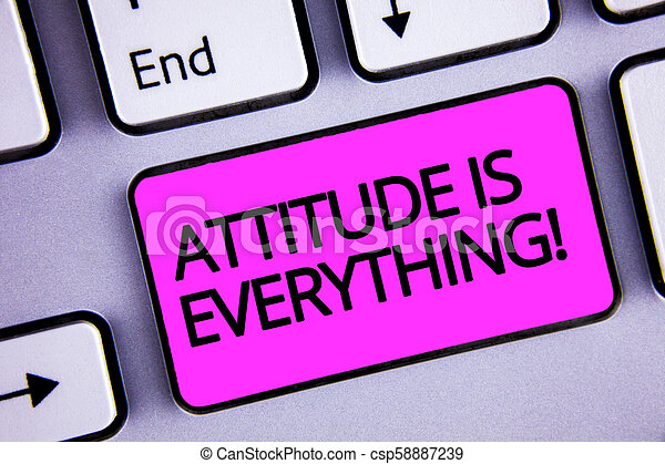 Handwriting text Attitude Is Everything. Concept meaning Personal Outlook Perspective Orientation Behavior Keyboard purple key Intention create text computer message paper essay. - csp58887239