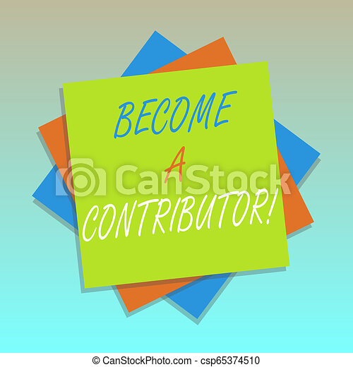 Handwriting text Become A Contributor  Concept meaning Takes part on  donating money in particular purpose Multiple Layer of Blank Sheets Color  Paper