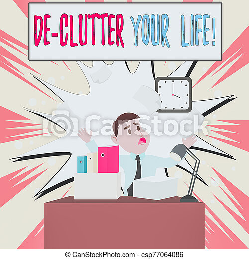 Handwriting text De Clutter Your Life. Concept meaning remove unnecessary items from untidy or overcrowded places Confused Male Employee Manager Cluttered Workspace Overflow Time Shortage. - csp77064086