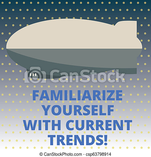 Handwriting text Familiarize Yourself With Current Trends. Concept meaning Be up to date latest technologies Torpedo Missile above a blank Rectangular Shape form for advertisement. - csp63798914