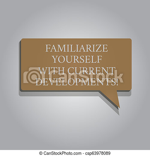 Handwriting text Familiarize Yourself With Current Trends. Concept meaning Be up to date latest technologies Rectangular shape Solid color Halftone Blank Speech Bubble with Shadow. - csp63978089