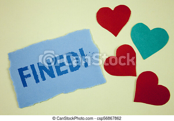 Handwriting text Fined Motivational Call. Concept meaning No penalty charge for late credit card bill payment written on Tear sticky note paper piece on plain background paper Hearts next to it. - csp56867862