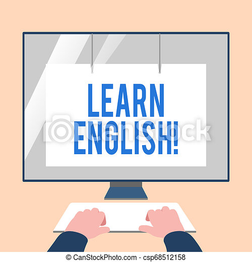 Handwriting text Learn English. Concept meaning gain acquire knowledge in new language by study Hands on Mockup Keyboard Front of Blank White Monitor with Screen Protector. - csp68512158