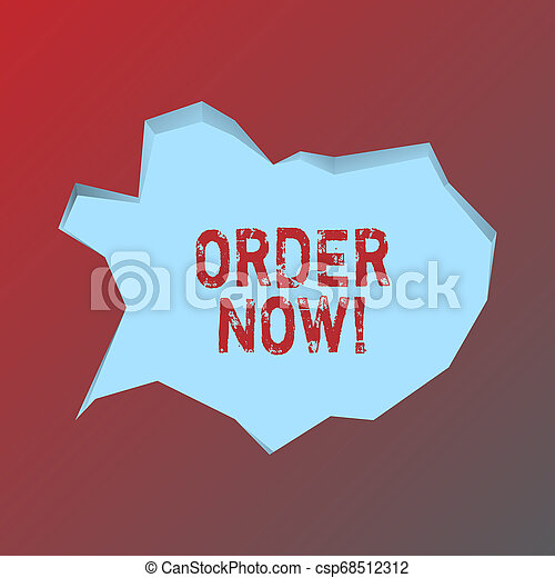 Handwriting text Order Now. Concept meaning confirmed request by one party to another to buy sell Blank Pale Blue Speech Bubble in Irregular Cut Edge Shape 3D Style Backdrop. - csp68512312