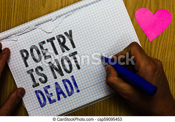 Handwriting text Poetry Is Not Dead  Concept meaning aesthetic and rhythmic  writing is still alive and modern Paper register multiline text pen