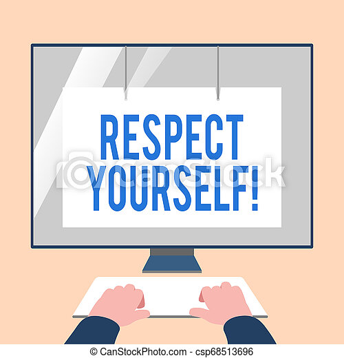 Handwriting text Respect Yourself. Concept meaning believing that you good and worthy being treated well Hands on Mockup Keyboard Front of Blank White Monitor with Screen Protector. - csp68513696