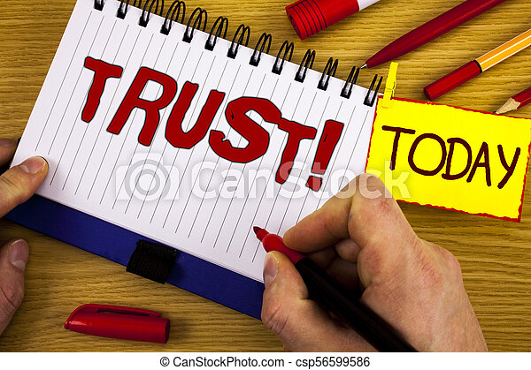 Handwriting text Trust Motivational Call. Concept meaning Belief in the Reliability Truth Ability Confidence written by Marker in Hand on Notebook on wooden background Today Pen Pencil next to it - csp56599586