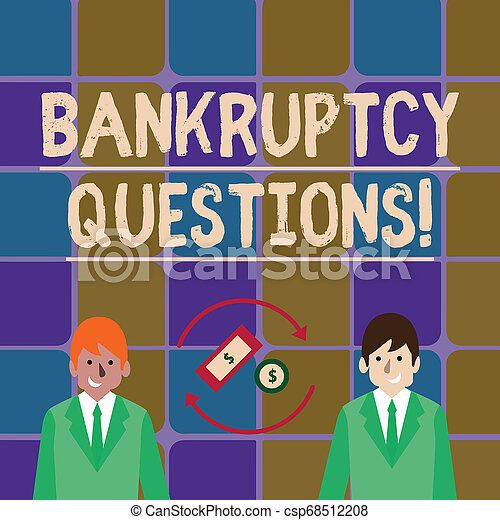 Handwriting text writing Bankruptcy Questions. Concept meaning discarding debt or making a plan to repay debts Money in Dollar Currency Sign Inside Rotating Arrows Between Two Businessmen. - csp68512208