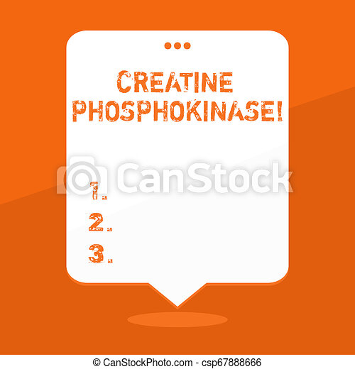 Handwriting text writing Creatine Phosphokinase. Concept meaning protein that aids chemical changes in the body Blank Space White Speech Balloon Floating with Three Punched Holes on Top. - csp67888666