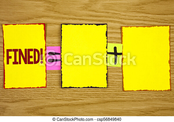 Handwriting text writing Fined Motivational Call. Concept meaning No penalty charge for late credit card bill payment written on Sticky Note Paper on wooden background. Equation with Plus sign. - csp56849840