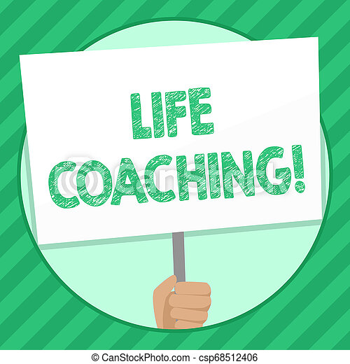 Handwriting text writing Life Coaching. Concept meaning demonstrating employed to help showing attain their goals in career Hand Holding Blank White Placard Supported by Handle for Social Awareness. - csp68512406