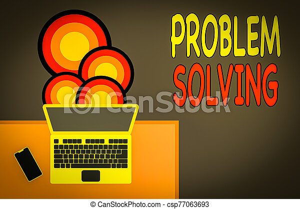Handwriting text writing Problem Solving. Concept meaning process of finding solutions to difficult or complex issues Upper view office working place laptop lying wooden desk smartphone side. - csp77063693