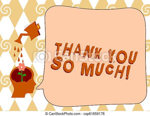 Handwriting text writing Thank You So Much. Concept meaning Expression of Gratitude Greetings of Appreciation - csp61659178