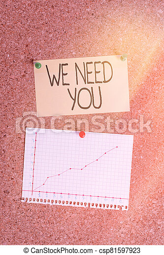 Handwriting text writing We Need You. Concept meaning asking someone to work together for certain job or target Corkboard color size paper pin thumbtack tack sheet billboard notice board. - csp81597923