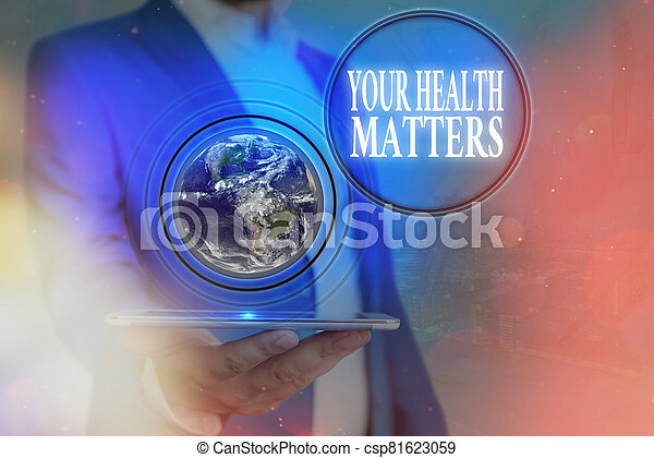 Handwriting text Your Health Matters. Concept meaning good health is most important among other things Elements of this image furnished by NASA. - csp81623059