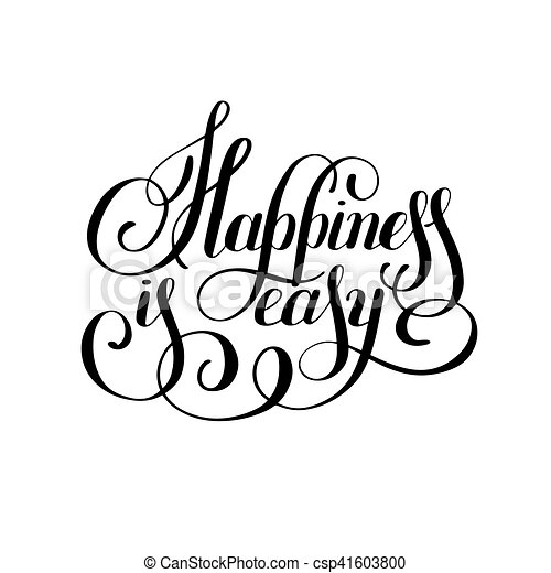 Happiness Is Easy Hand Lettering Positive Inscription