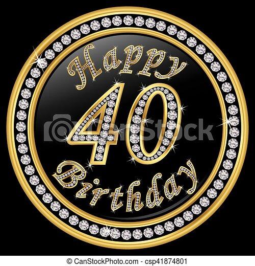 happy 40th birthday happy birthday 40 years golden icon with