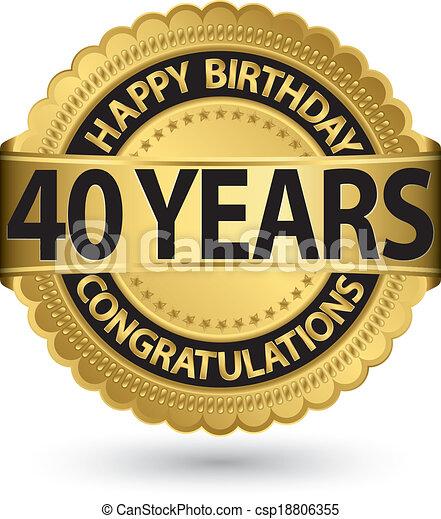 happy birthday 40 years gold label vector illustration
