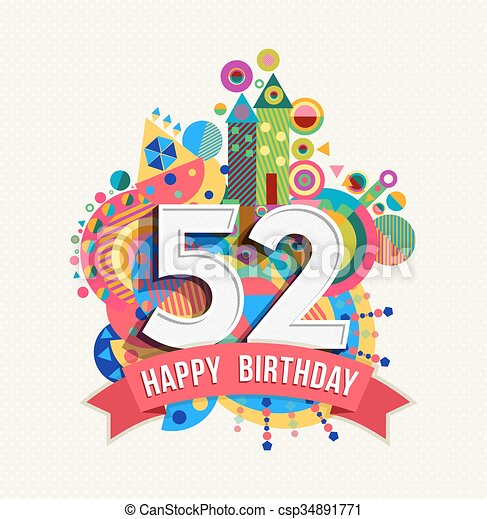 happy birthday 52 year greeting card poster color happy birthday