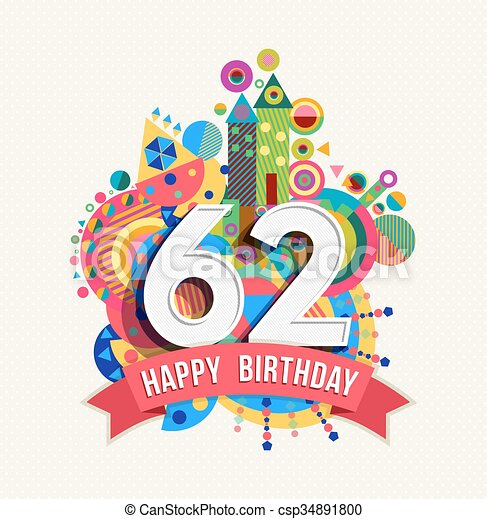 Happy birthday 62 year greeting card poster color - csp34891800