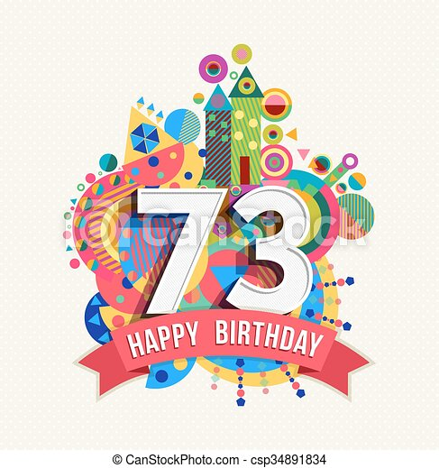 Happy birthday 73 year greeting card poster color - csp34891834