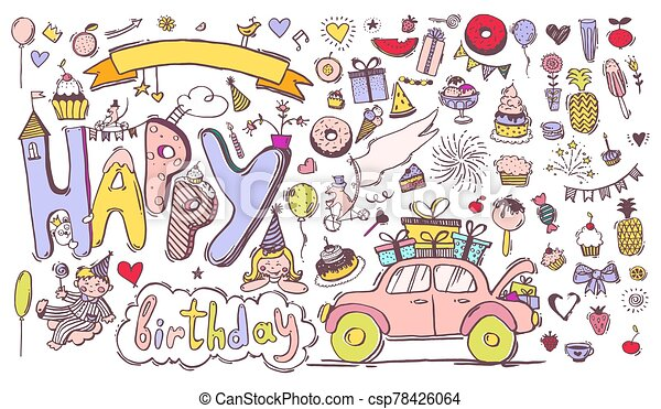 Happy Birthday. Color doodle sketch with holiday elements, sweets, gifts. Set of details for the design of invitations, parties, celebration. Vector illustration isolated on a white background. - csp78426064