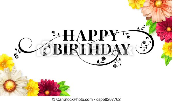 Happy Birthday Floral Lettering Design Decorative Style Of Calligraphy Card With Spring Summer Flowers Hand Drawn Print Vector Brush