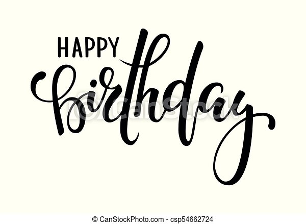 Happy Birthday Hand Drawn Calligraphy And Brush Pen Lettering Design For Holiday Greeting Card