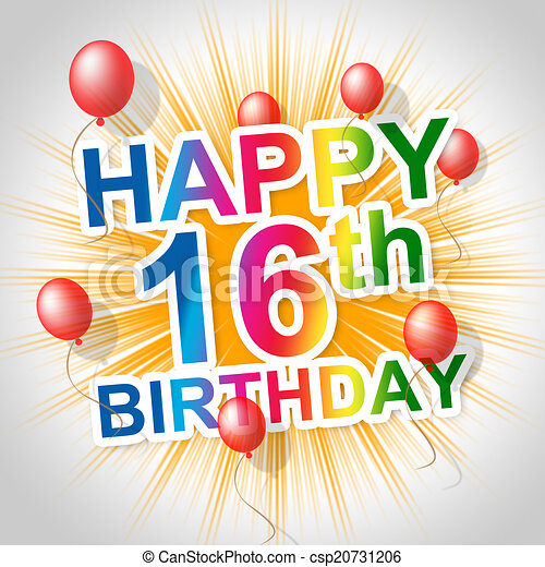 Happy Birthday Shows Sixteenth 16Th And Celebrations - csp20731206