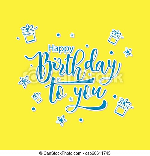 Happy Birthday To You Greeting Card Vector Lettering Illustration On Yellow Background