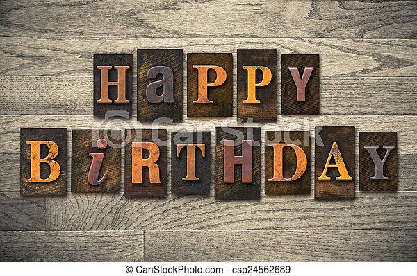 Happy Birthday Wooden Letterpress Concept - csp24562689