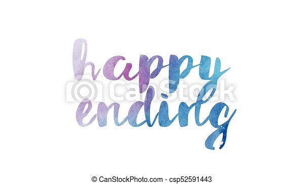 happy ending watercolor hand written text positive quote inspiration typography design - csp52591443
