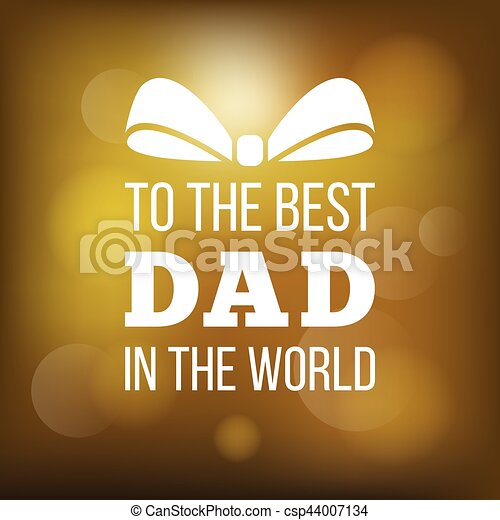 Happy father day card to the best dad in the world with bokeh happy father day card to the best dad in the world with bokeh background m4hsunfo