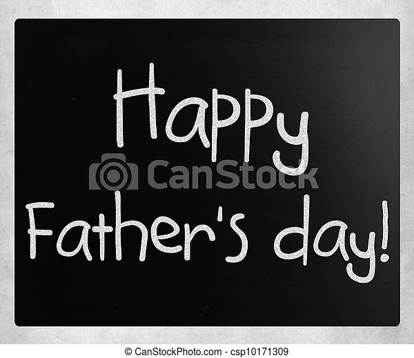 """""""Happy father's day"""" handwritten with white chalk on a blackboard - csp10171309"""