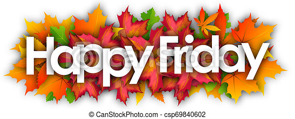 Happy friday word and autumn leaves background.