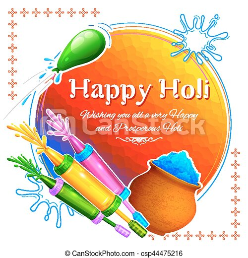 Happy Holi Background for Festival of Colors celebration greetings - csp44475216