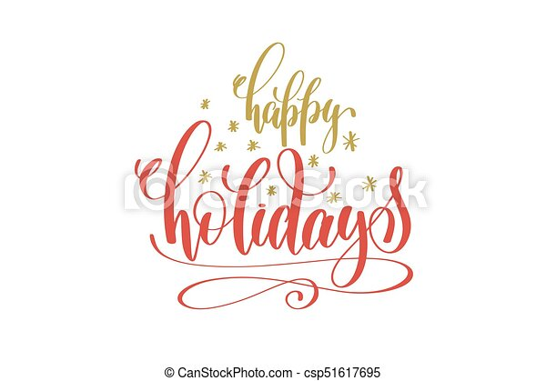 Happy holidays hand lettering holiday red and gold inscription to ...