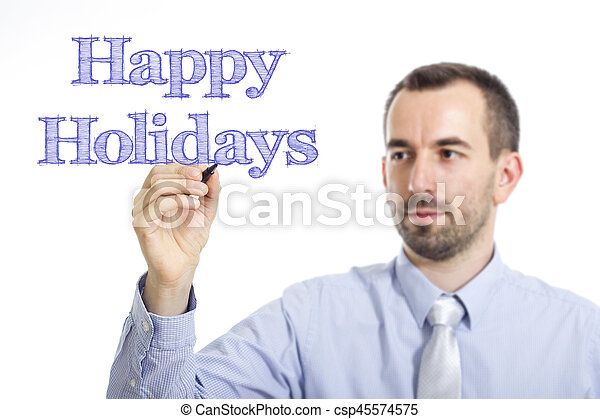 Happy Holidays - Young businessman writing blue text on transparent surface - csp45574575