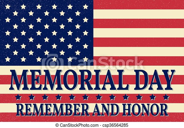 Happy Memorial Day background template. Happy Memorial Day poster. Remember and honor on top of American flag. Patriotic banner. Vector illustration. - csp36564285