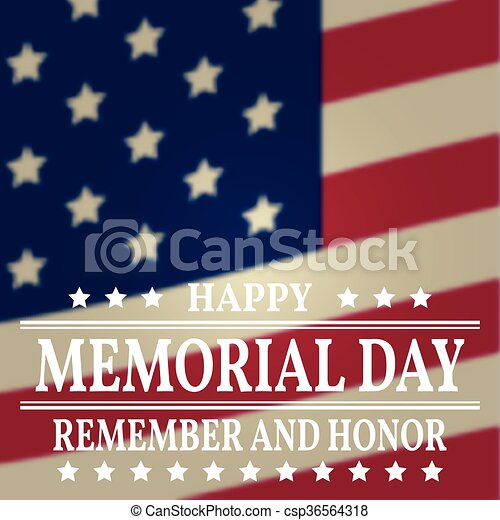 Happy Memorial Day background template. Happy Memorial Day poster. Remember and honor on top of American flag. Patriotic banner. Vector illustration. - csp36564318