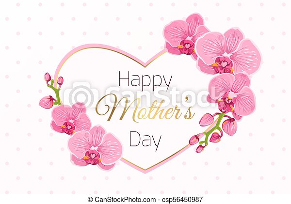 Happy mothers day card pink orchid heart frame. Happy mothers day ...
