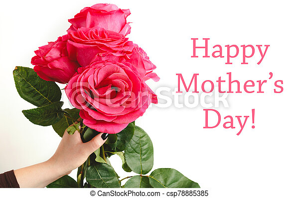 Happy Mothers Day text on white background with flower bouquet of pink roses in female hand. Flower delivery, Congratulations for Mom, women, mother. Greeting roses bouquet. Spring festive flowers - csp78885385
