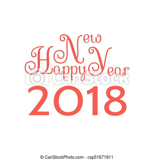 Happy new year 2018 festive inscription. design from words and symbols.