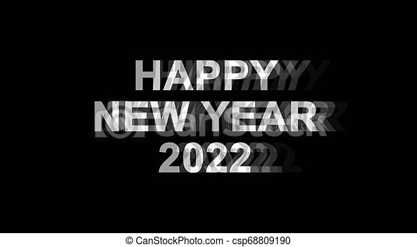 Happy New Year 2022 Glitch Effect Text Digital Tv Distortion 4k Loop Animation Happy New Year 2022 Glitch Text Abstract