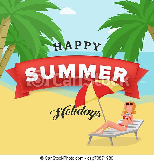 Happy summer holidays vector poster. Elegant girl, holidaymaker drinking cocktail on deck chair with beach umbrella. Seaside resort promotion, travel agency advert for social media post - csp70871980