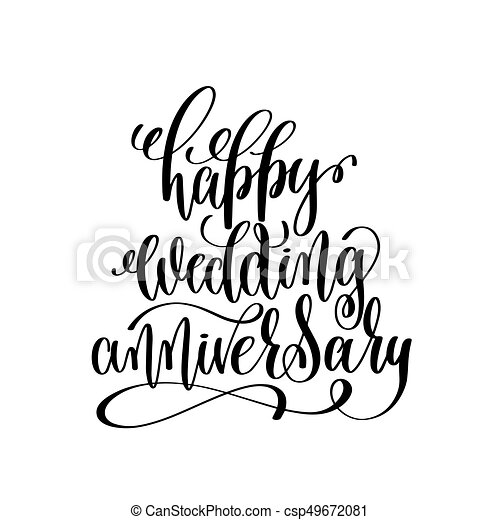 happy wedding anniversary - black and white hand ink lettering - csp49672081