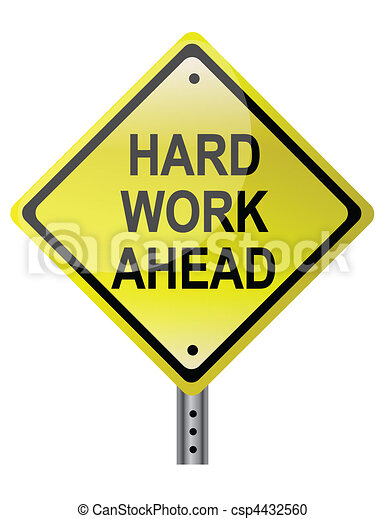 hard work ahead hard work ahead street sign vector file also rh canstockphoto com hard work pays off clipart hard day at work clipart